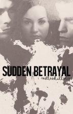 Sudden Betrayal by fragilepartofme