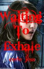 Waiting To Exhale (Werewolf Love Story) (Book 2) (Completed) *EDITED* by jess_cede