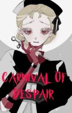 Carnival of Despair by alayla43