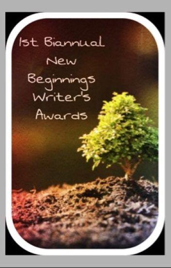 1st Biannual New Beginnings Writer's Awards (CLOSED)
