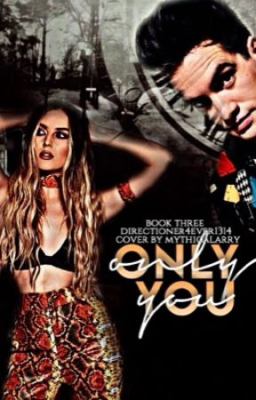 Only You ( Trilogy to Dying In LA Series) by Directioner4Ever1314
