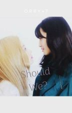 Should We? -(Dahmo and other twice ships) by Orry47