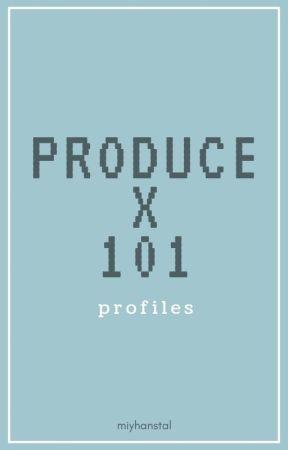 Produce X 101: Profiles [P101 S4] by MiyHanStal