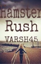 Hamster Rush by ItsmeVanilla