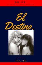 El Destino.. (Sesshomaru x Rin) by Rin_150