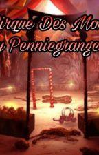 Le Cirque Des Monstres (RP) by penniegrange05