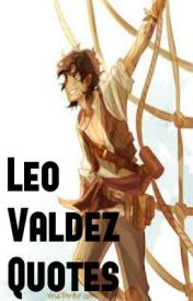 Leo Valdez Quotes by CrazyLaughter