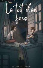 Le Toit d'En Face. [Terminée] by So_Directioner1