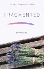 Fragmented by fadedcigarettes