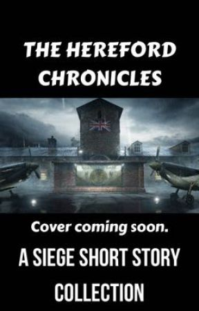 Rainbow Six: The Hereford Chronicles by siegestory