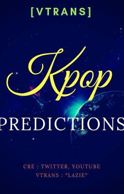 | Vtrans | Predictions about Kpop