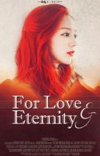 For Love and Eternity [Vampire Fanfiction] [COMPLETE] by ladypokku