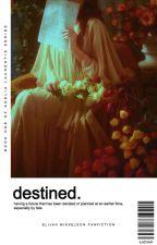 ¹ DESTINED | elijah m. by ilazyair