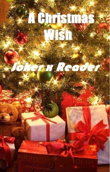 Joker Christmas.A Christmas Wish Joker X Reader Diyunho Wattpad