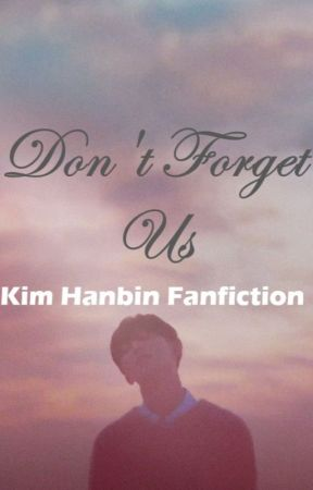 Don't Forget Us // iKON BI Fanfiction // discontinued by urieeya