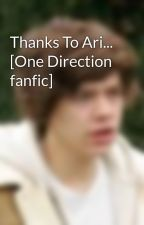Thanks To Ari... [One Direction fanfic] by we_love_nialler