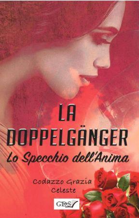 La Doppelgänger - Lo specchio dell'anima|| Completa  by Graziaceleste