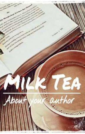 Milk Tea | about your author  by icymilktae