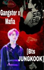 Gangster x Mafia [Bts JUNGKOOK] by itsherproblem