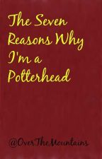 The 7 Reasons Why I'm a Potterhead by OverTheMountains
