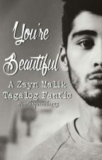 You're Beautiful ... (A Tagalog Zayn Malik Fanfic) by imthequeenbee23