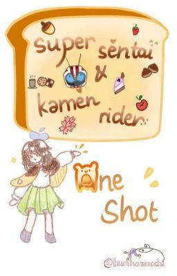| Super Sentai & Kamen Rider |• Oneshot