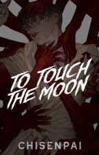 To Touch the Moon by CHISENPAI