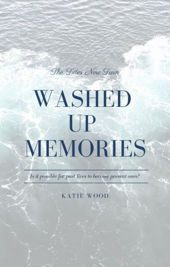 Washed Up Memories