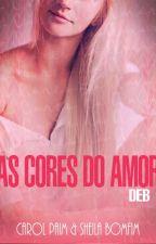 As Cores do Amor - Deborah e Diego (Degustação) by CarolPaimOficial