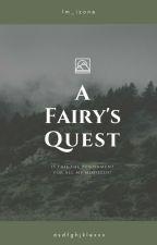 A Fairy's quest. by asdfghjklexxx