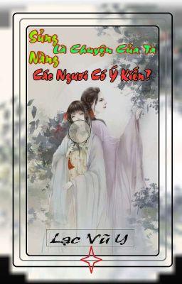 [GL - Tự Viết] Sủng Nàng Là Chuyện Của Ta, Các Ngươi Ý Kiến? - Lạc Vũ Y