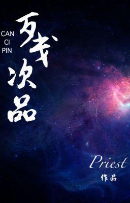 [REPOST ĐAM]- TÀN THỨ PHẨM- PRIEST