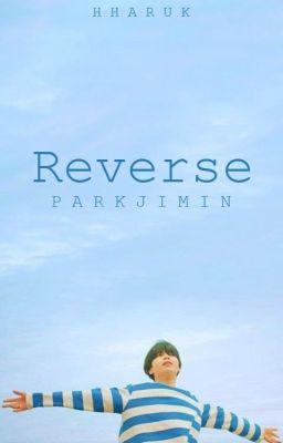 Đọc truyện 『Reverse』