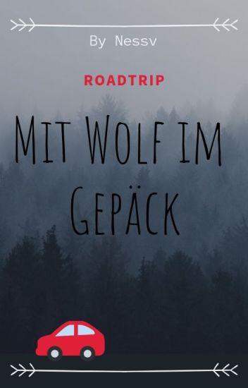 Roadtrip mit Wolf im Gepäck