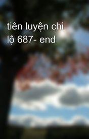 Đọc Truyện tiên luyện chi lộ 687- end - daokcuong