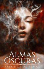 ALMAS OSCURAS | ASESINOS DE ALMAS #2| by NeverMind_BTS