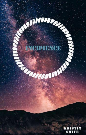 Incipience