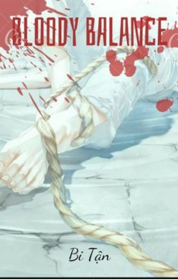 Đọc Truyện ( OLN ) Bloody Balance - TruyenFun.Com