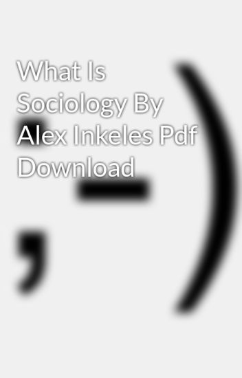 What Is Sociology By Alex Inkeles Pdf Download