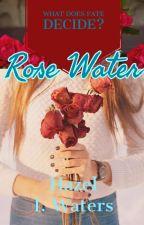 Rose Water by wishful-wonders