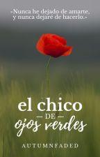 El Chico de Ojos Verdes by AutumnFaded