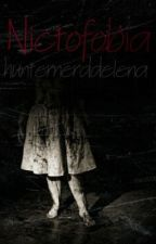 Nictofobia by hunternerddelena