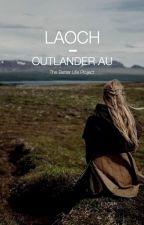 LAOCH - Outlander AU by TheBetterLifeProject