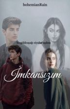 İmkansızım by bohemianRain