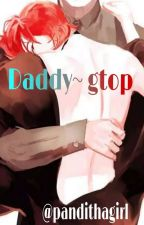 Daddy~[Gtop] by pandithagirl