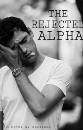 The Rejected Alpha (Complete!) by xaritena