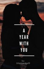 A Year With You by littlemixedgirl9