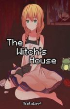 The Witch's House by AnitaLim4