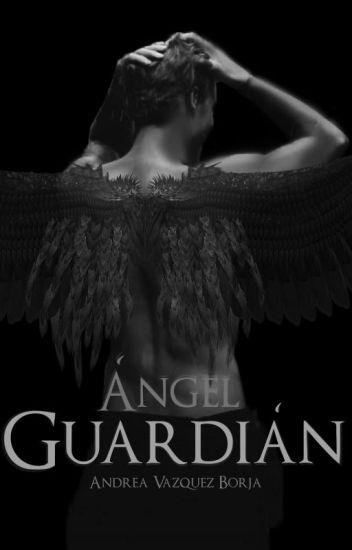 1. Ángel Guardián [En edición]