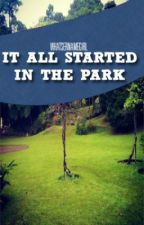 It All Started In The Park (Short Story) by WhatsernameGirl